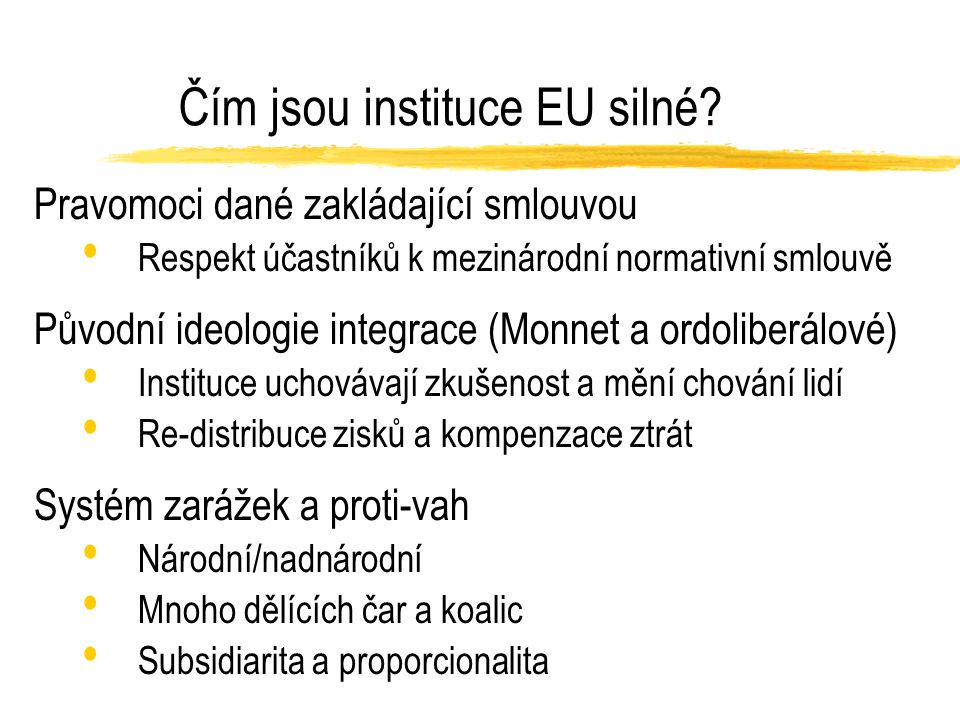Čím jsou instituce EU silné.