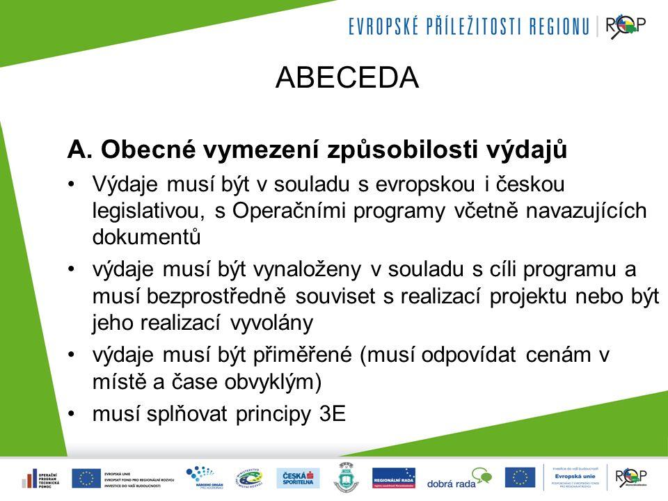 A. Obecné vymezení způsobilosti výdajů Výdaje musí být v souladu s evropskou i českou legislativou, s Operačními programy včetně navazujících dokument