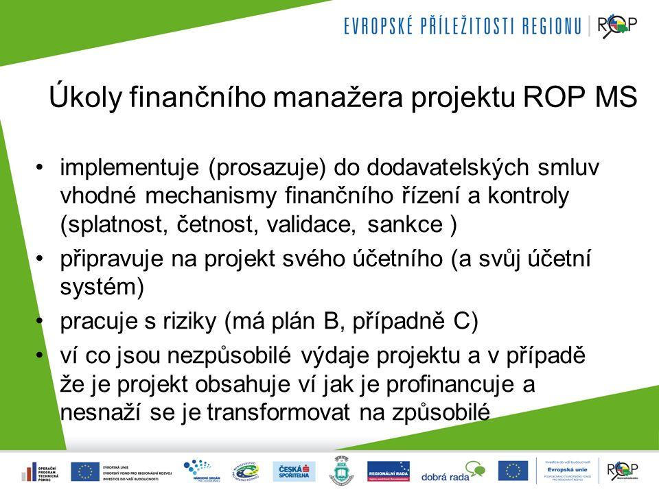 Úkoly finančního manažera projektu ROP MS implementuje (prosazuje) do dodavatelských smluv vhodné mechanismy finančního řízení a kontroly (splatnost,