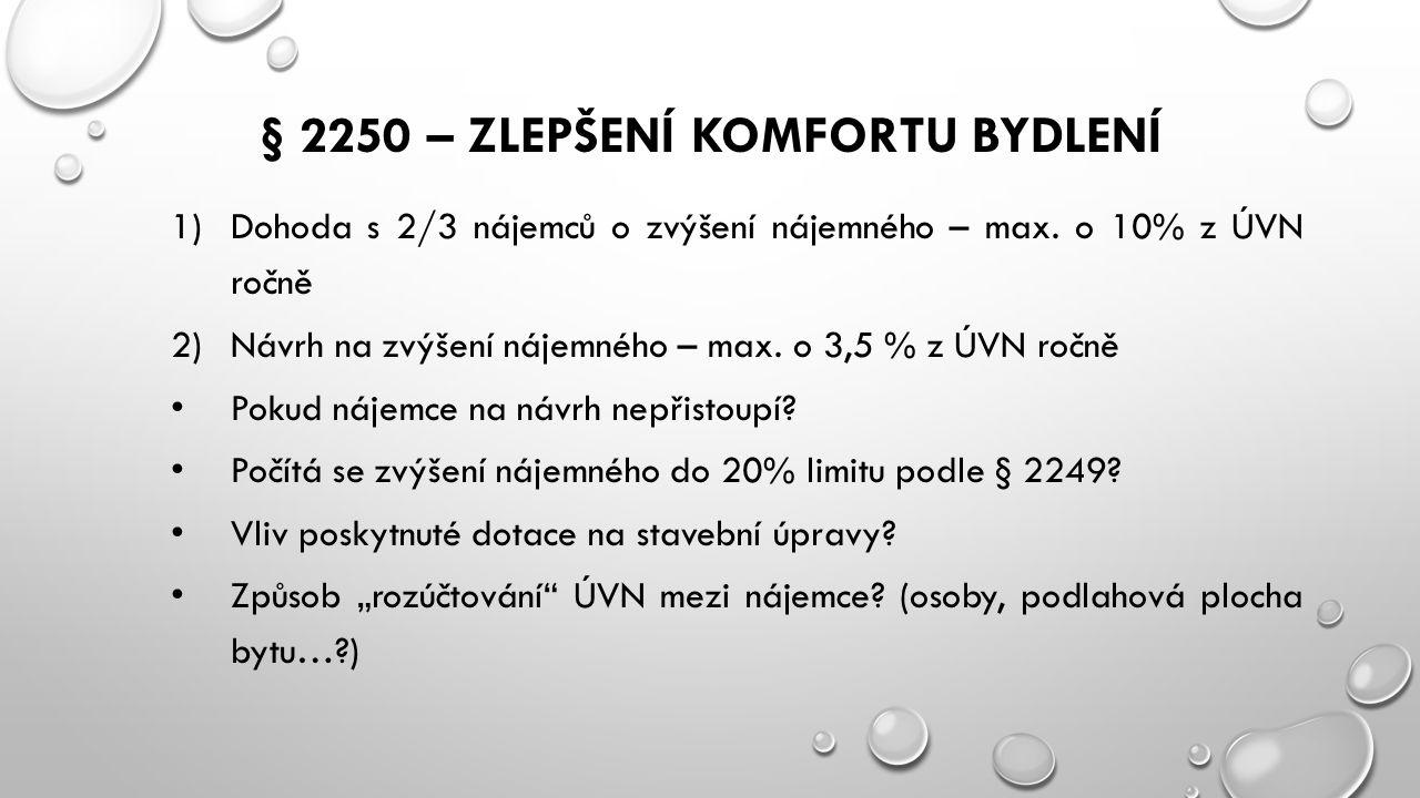 § 2250 – ZLEPŠENÍ KOMFORTU BYDLENÍ 1)Dohoda s 2/3 nájemců o zvýšení nájemného – max.