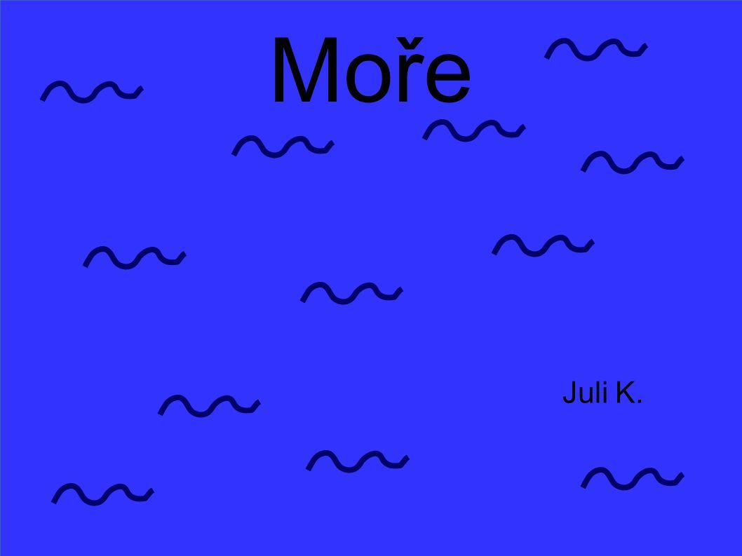 Moře Juli K.