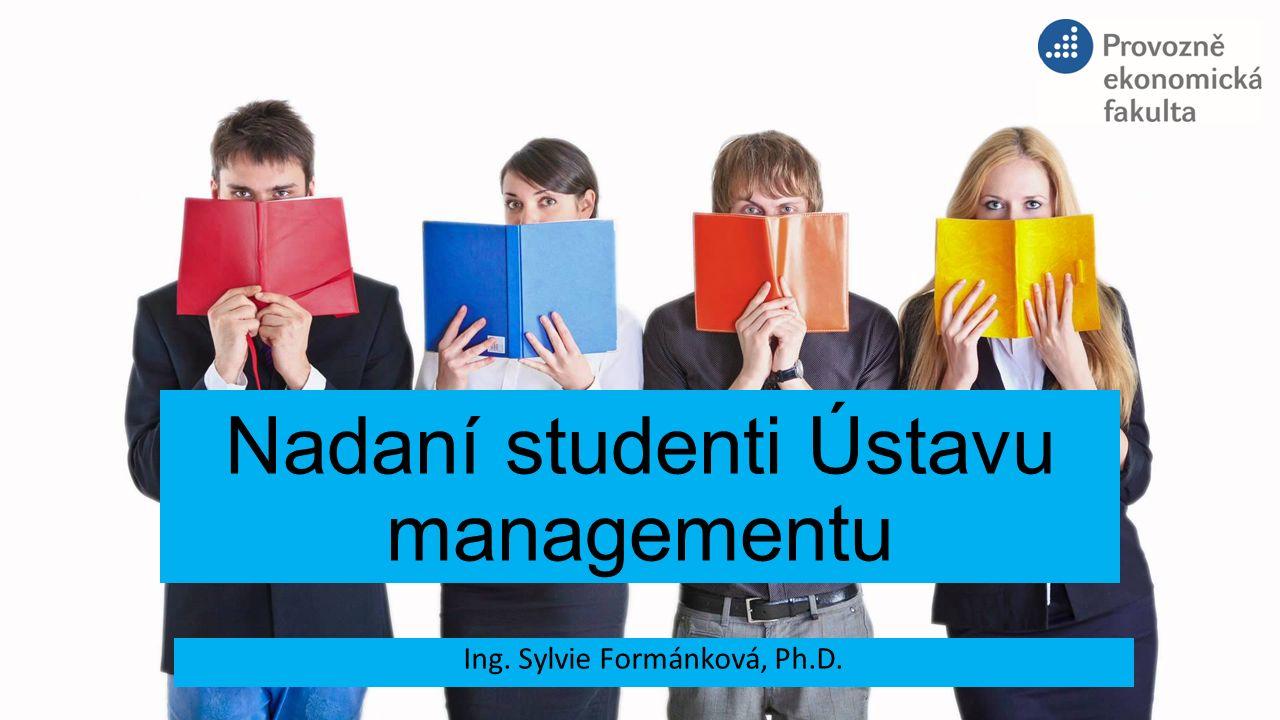 Nadaní studenti Ústavu managementu Ing. Sylvie Formánková, Ph.D.
