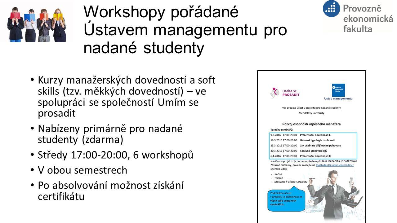 Workshopy pořádané Ústavem managementu pro nadané studenty Kurzy manažerských dovedností a soft skills (tzv. měkkých dovedností) – ve spolupráci se sp