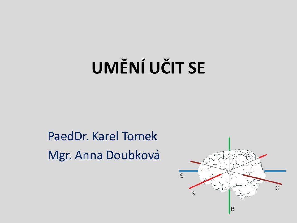 UMĚNÍ UČIT SE PaedDr. Karel Tomek Mgr. Anna Doubková