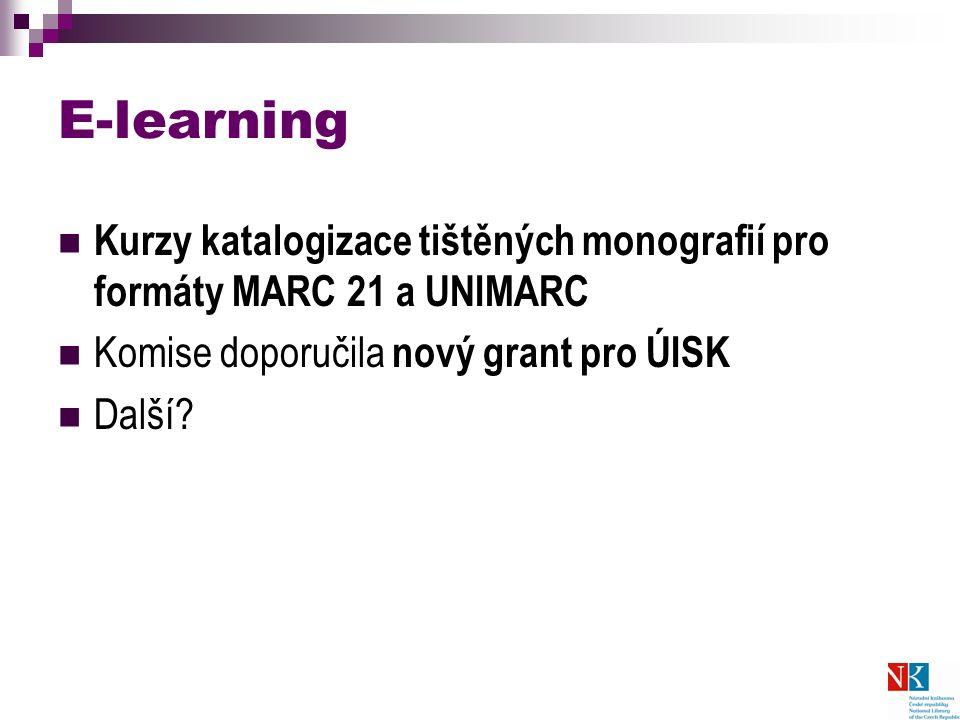 E-learning Kurzy katalogizace tištěných monografií pro formáty MARC 21 a UNIMARC Komise doporučila nový grant pro ÚISK Další