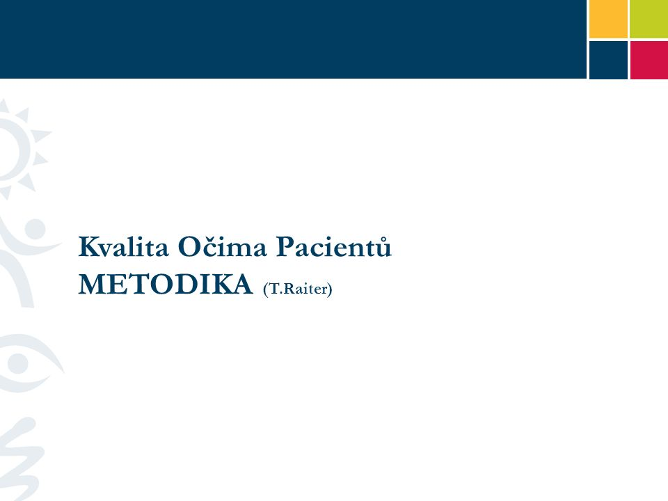 Kvalita Očima Pacientů METODIKA (T.Raiter)