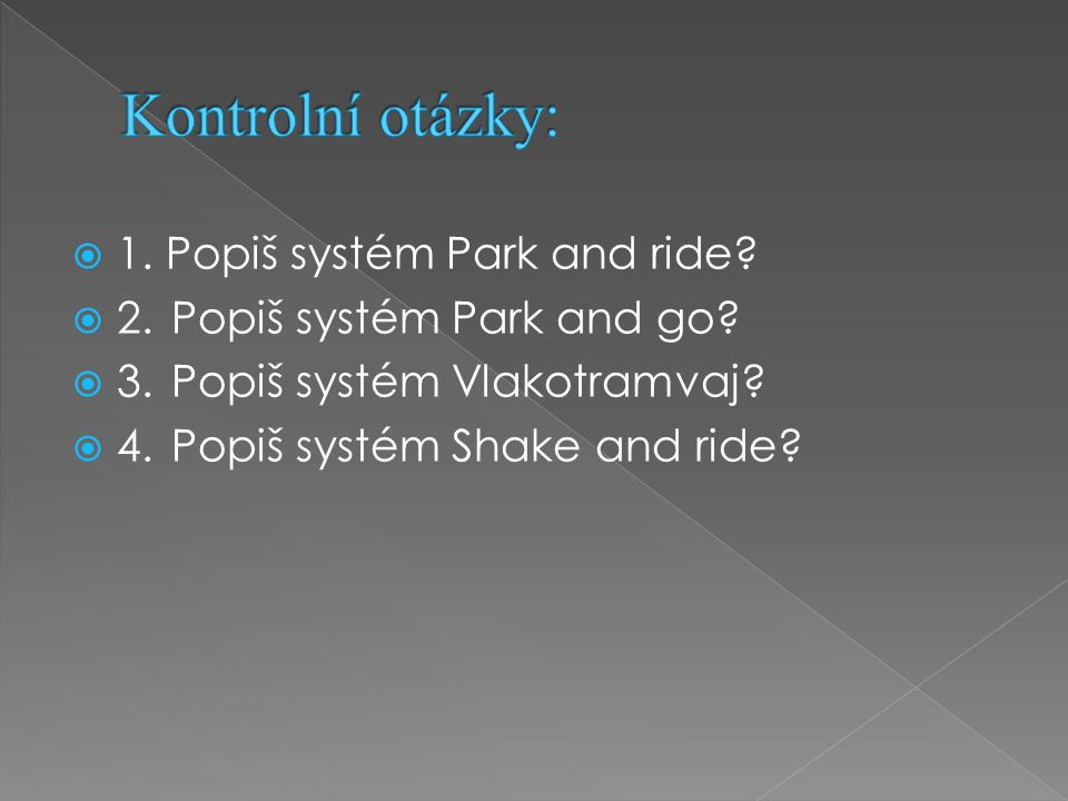  1. Popiš systém Park and ride.  2.Popiš systém Park and go.