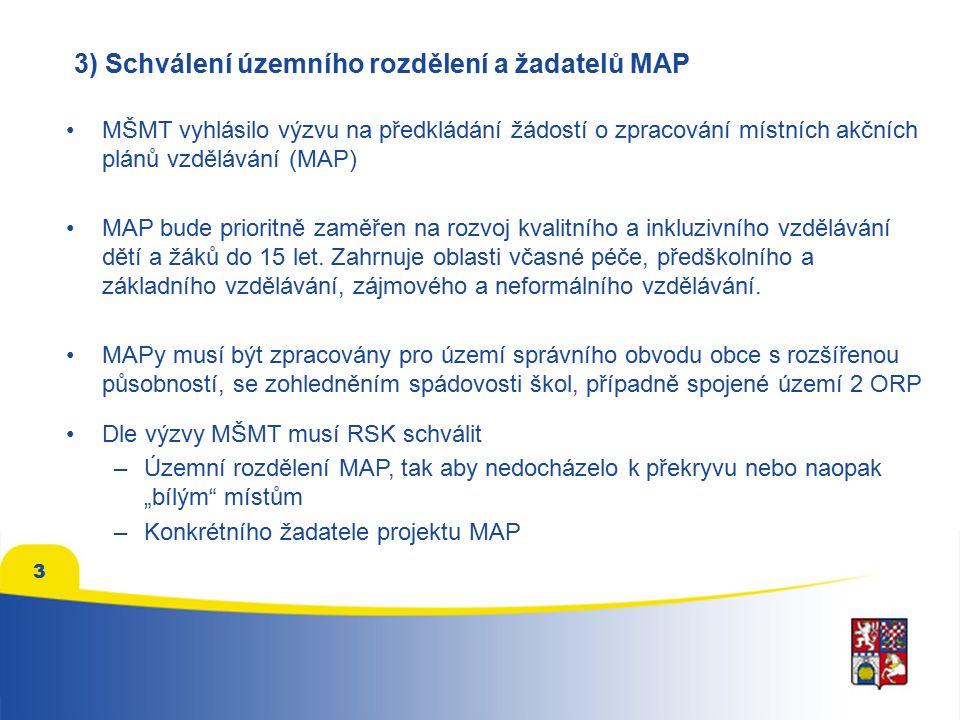 3 3) Schválení územního rozdělení a žadatelů MAP MŠMT vyhlásilo výzvu na předkládání žádostí o zpracování místních akčních plánů vzdělávání (MAP) MAP bude prioritně zaměřen na rozvoj kvalitního a inkluzivního vzdělávání dětí a žáků do 15 let.