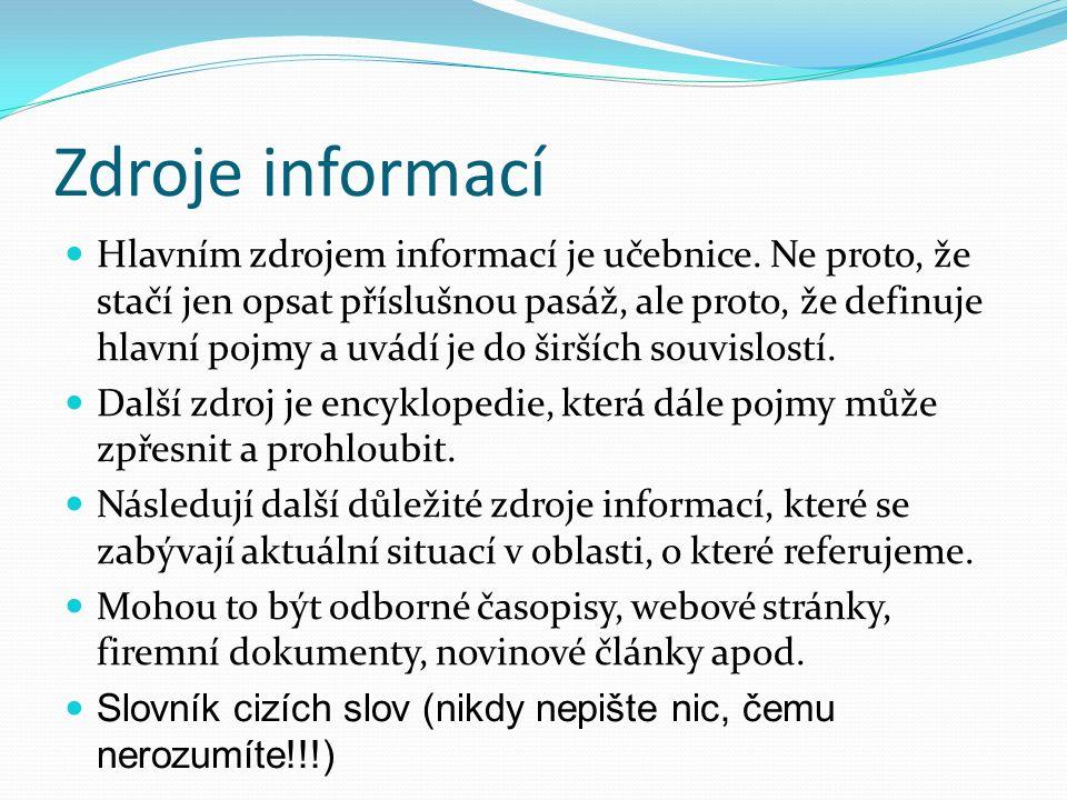 Zdroje informací Hlavním zdrojem informací je učebnice.