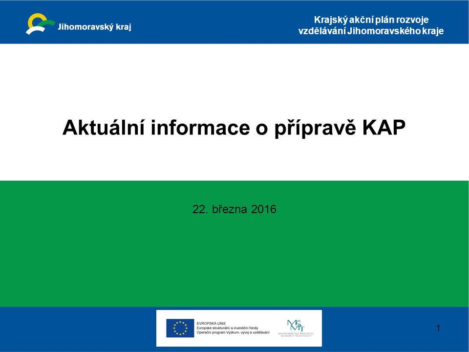 Krajský akční plán rozvoje vzdělávání Jihomoravského kraje Aktuální informace o přípravě KAP 22.