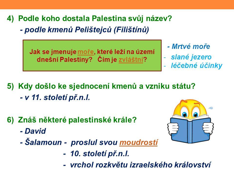 4) Podle koho dostala Palestina svůj název.