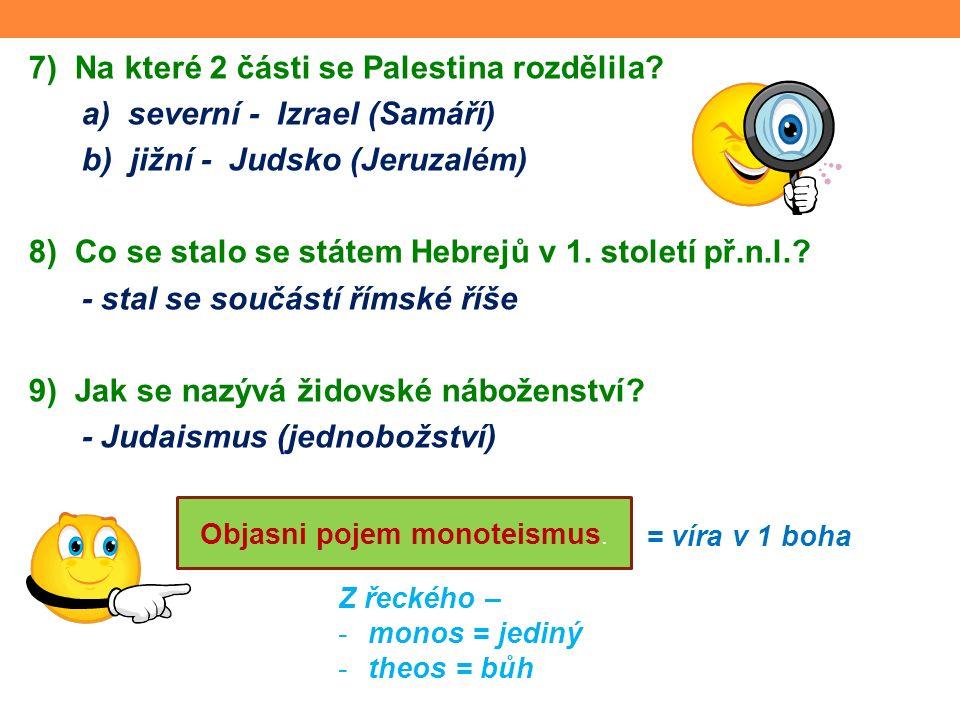 10) Jak nazývají Židé – - svého boha.- posvátnou knihu.