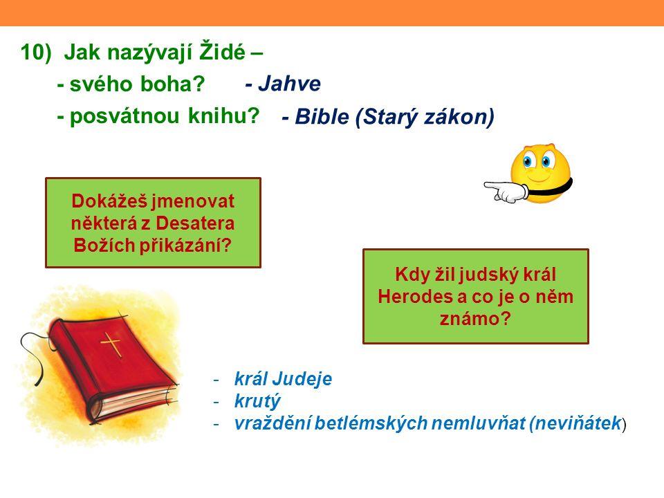 10) Jak nazývají Židé – - svého boha. - posvátnou knihu.