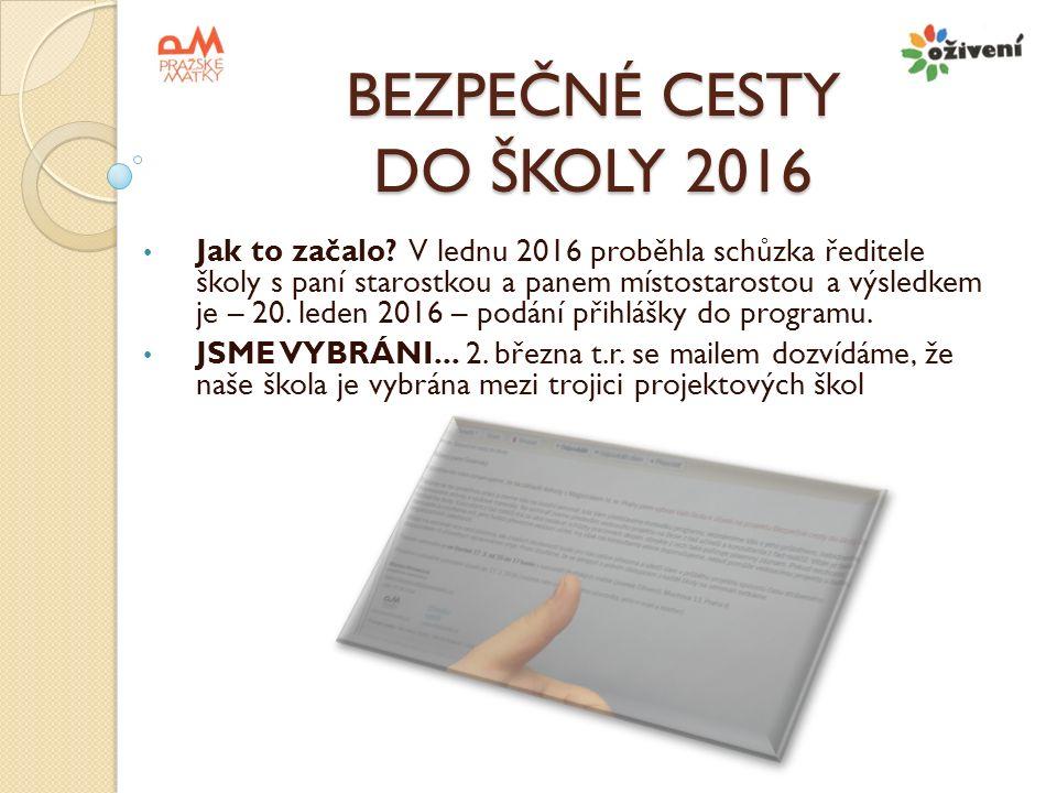 BEZPEČNÉ CESTY DO ŠKOLY 2016 Jak to začalo.