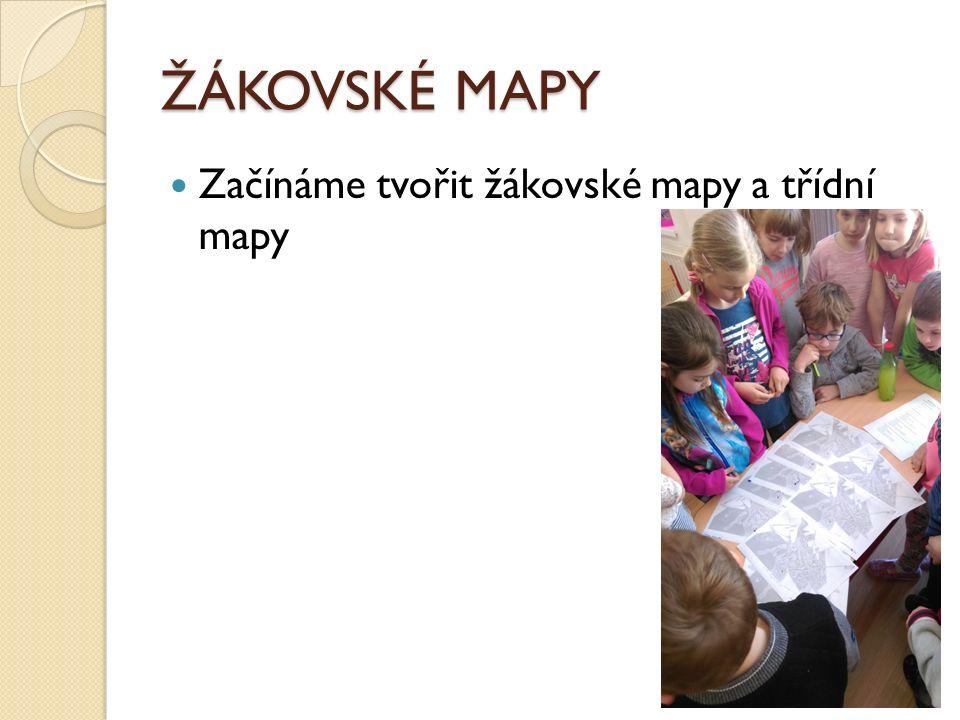 ŽÁKOVSKÉ MAPY Začínáme tvořit žákovské mapy a třídní mapy
