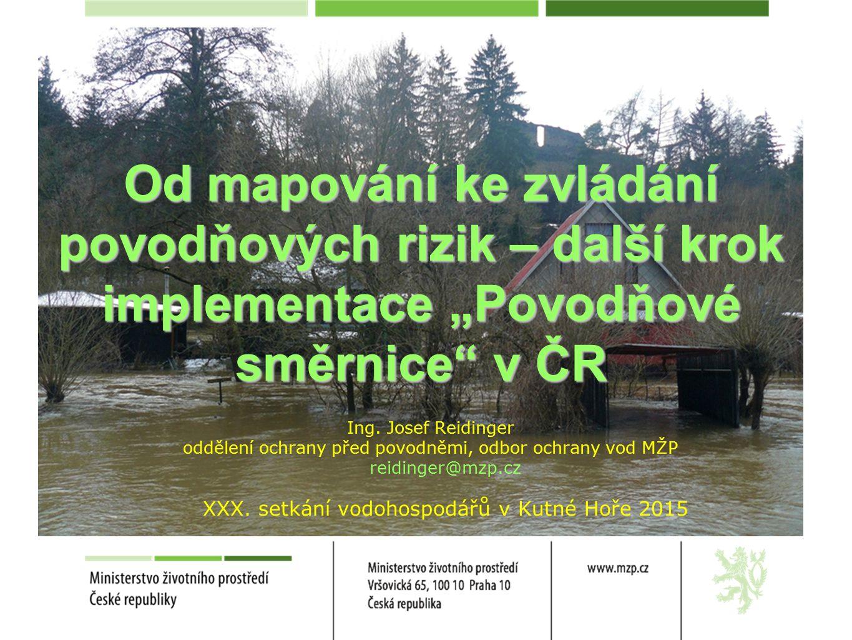 """Od mapování ke zvládání povodňových rizik – další krok implementace """"Povodňové směrnice v ČR Ing."""
