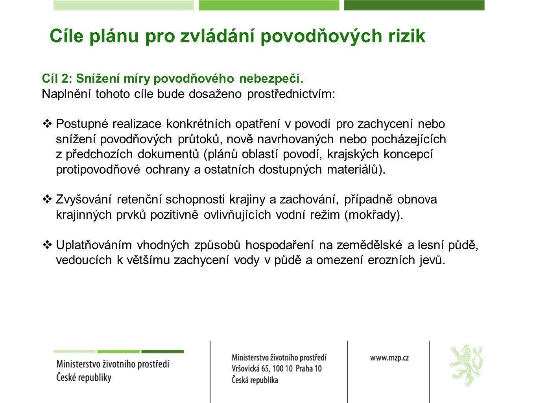 Cíle plánu pro zvládání povodňových rizik Cíl 2: Snížení míry povodňového nebezpečí.