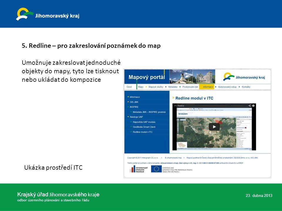 23. dubna 2013 Krajský úřad Jihomoravsk ého kraj e odbor územního plánování a stavebního řádu 5.