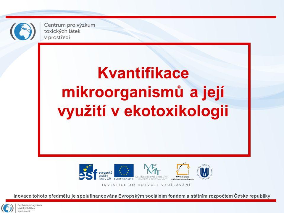 Inovace tohoto předmětu je spolufinancována Evropským sociálním fondem a státním rozpočtem České republiky Mikroskopické techniky