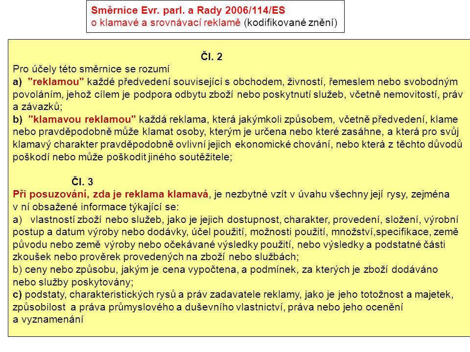 Čl. 2 Pro účely této směrnice se rozumí a)