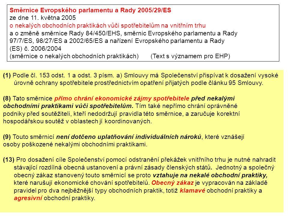 Směrnice Evropského parlamentu a Rady 2005/29/ES ze dne 11. května 2005 o nekalých obchodních praktikách vůči spotřebitelům na vnitřním trhu a o změně