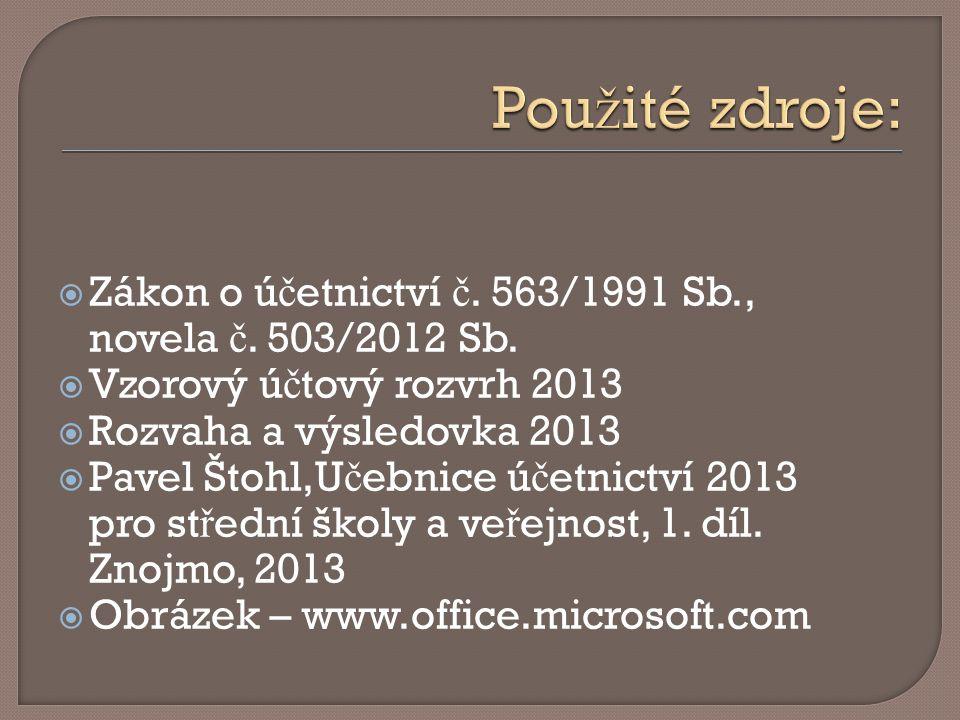  Zákon o ú č etnictví č. 563/1991 Sb., novela č.