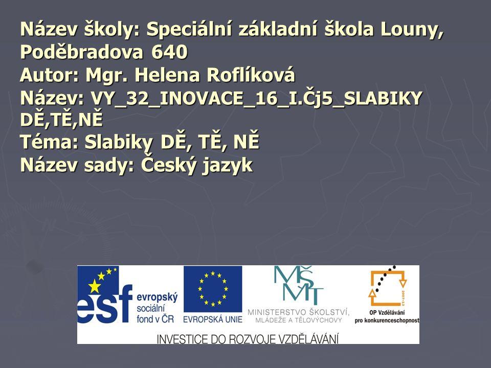 Název školy: Speciální základní škola Louny, Poděbradova 640 Autor: Mgr.