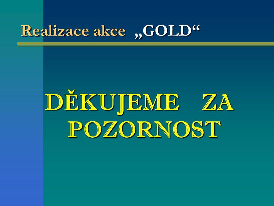 """Realizace akce """"GOLD"""" D Ě KUJEME ZA POZORNOST"""