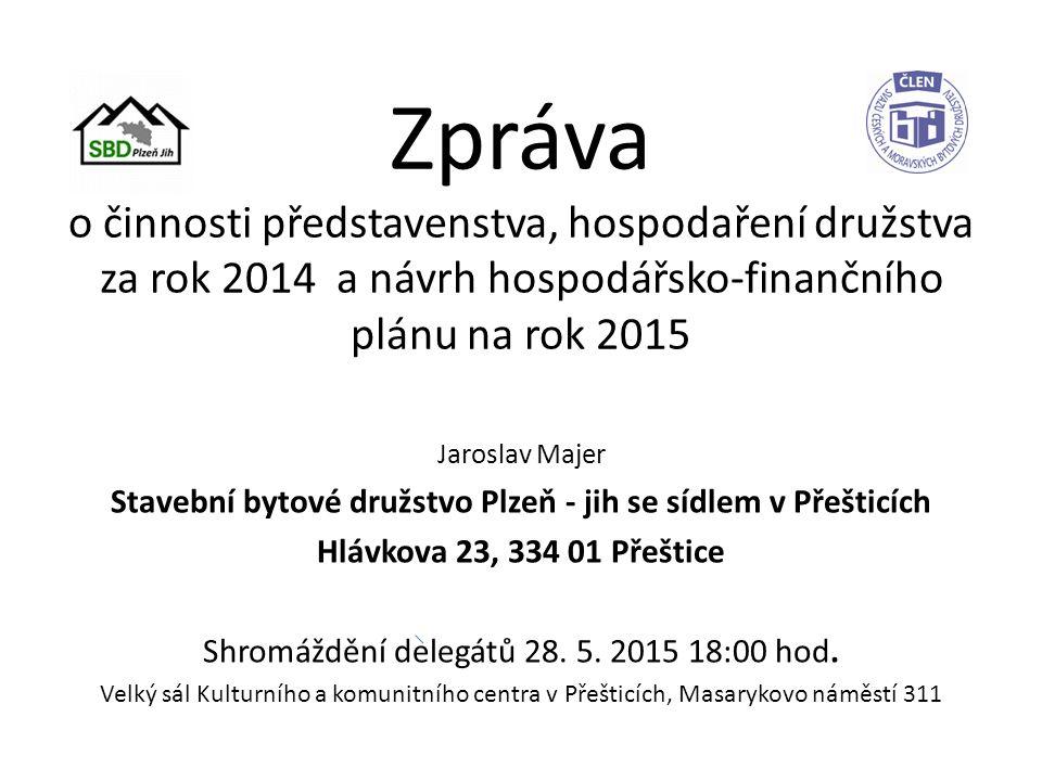 Z Á P I S ze shromáždění delegátů Stavebního bytového družstva Plzeň-jih se sídlem v Přešticích, konaného dne 29.