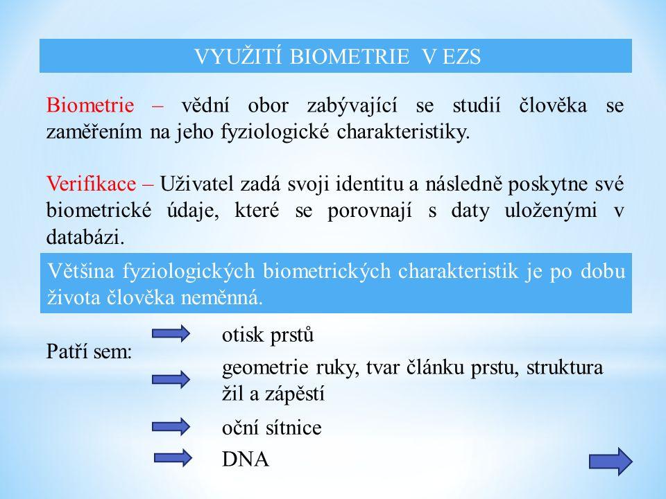 Biometrie – vědní obor zabývající se studií člověka se zaměřením na jeho fyziologické charakteristiky.