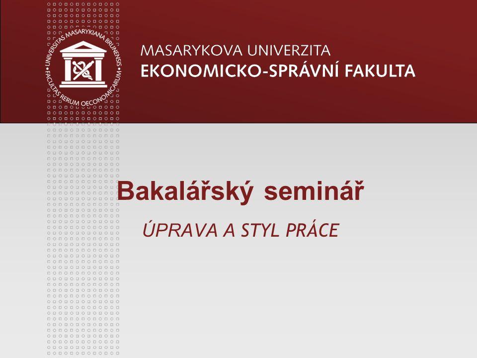 Bakalářský seminář ÚPRAVA A STYL PRÁCE