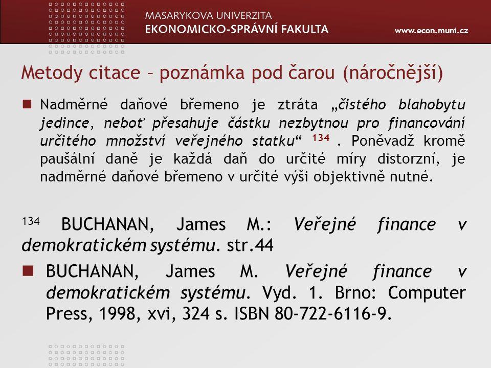 """www.econ.muni.cz Metody citace – poznámka pod čarou (náročnější) Nadměrné daňové břemeno je ztráta """"čistého blahobytu jedince, neboť přesahuje částku"""