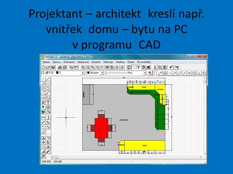 Projektant – architekt kreslí např. vnitřek domu – bytu na PC v programu CAD