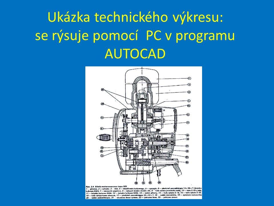 Ukázka technického výkresu: se rýsuje pomocí PC v programu AUTOCAD