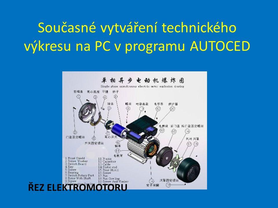 Současné vytváření technického výkresu na PC v programu AUTOCED ŘEZ ELEKTROMOTORU