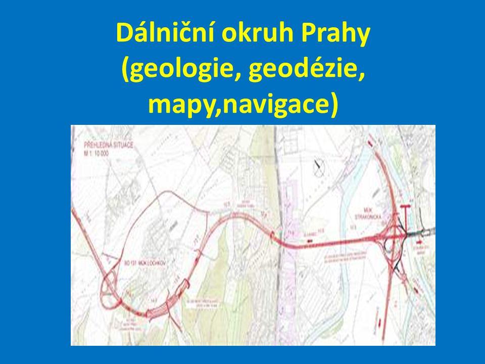Dálniční okruh Prahy (geologie, geodézie, mapy,navigace)