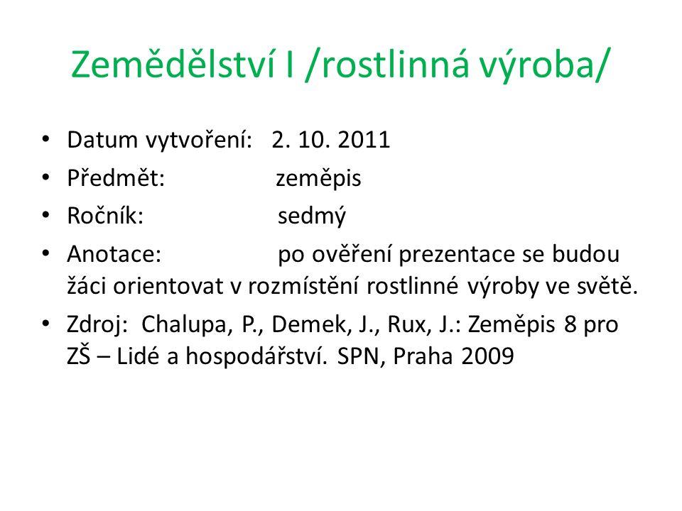 Zemědělství I /rostlinná výroba/ Datum vytvoření: 2.