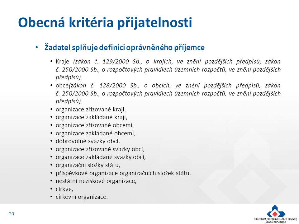 Žadatel splňuje definici oprávněného příjemce Kraje (zákon č.