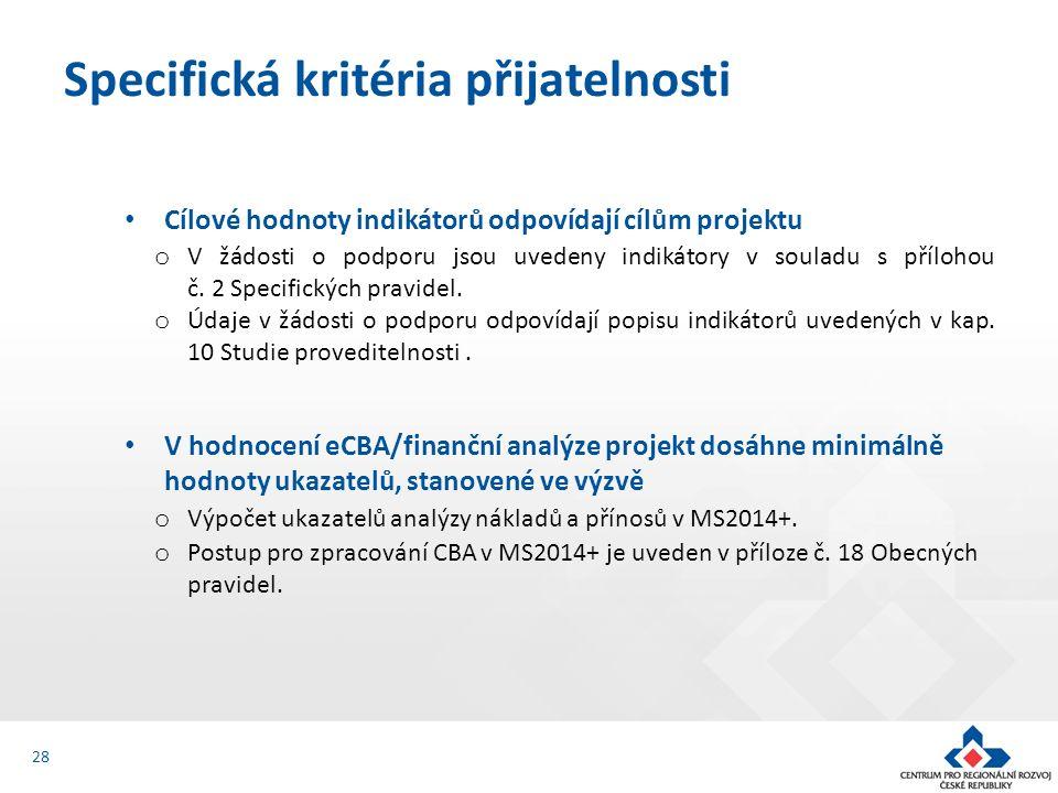 Cílové hodnoty indikátorů odpovídají cílům projektu o V žádosti o podporu jsou uvedeny indikátory v souladu s přílohou č.