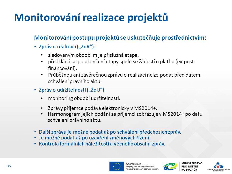 """Monitorování postupu projektů se uskutečňuje prostřednictvím: Zpráv o realizaci (""""ZoR ): sledovaným období m je příslušná etapa, předkládá se po ukončení etapy spolu se žádostí o platbu (ex-post financování), Průběžnou ani závěrečnou zprávu o realizaci nelze podat před datem schválení právního aktu."""