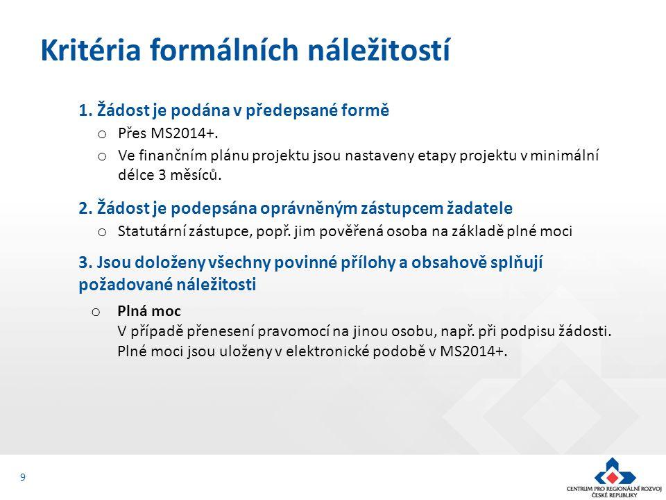 1. Žádost je podána v předepsané formě o Přes MS2014+.