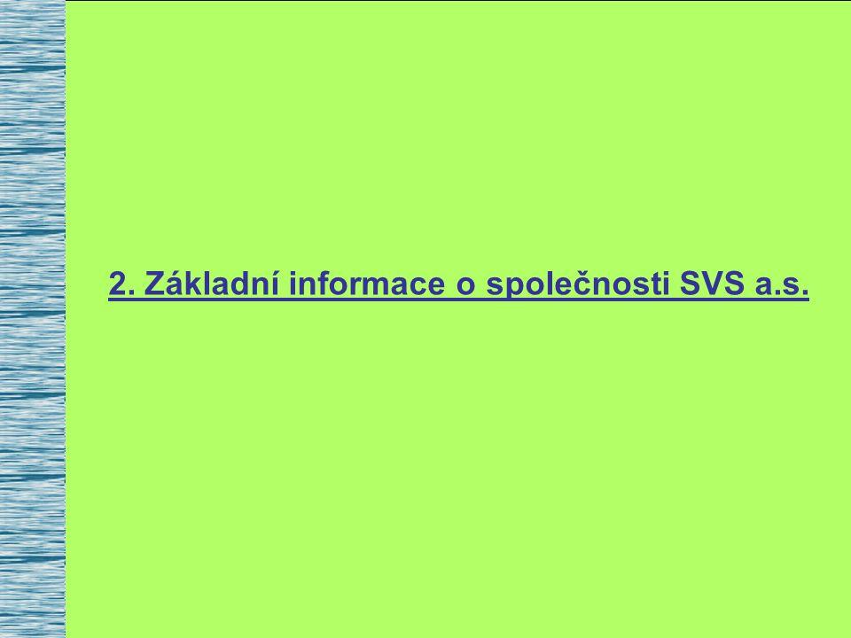 2. Základní informace o společnosti SVS a.s.