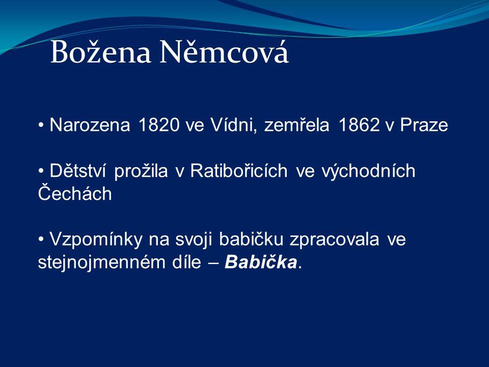 Narozena 1820 ve Vídni, zemřela 1862 v Praze Dětství prožila v Ratibořicích ve východních Čechách Vzpomínky na svoji babičku zpracovala ve stejnojmenném díle – Babička.