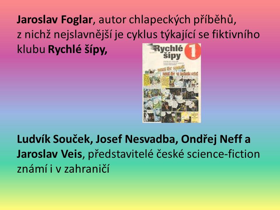 Jaroslav Foglar, autor chlapeckých příběhů, z nichž nejslavnější je cyklus týkající se fiktivního klubu Rychlé šípy, Ludvík Souček, Josef Nesvadba, On