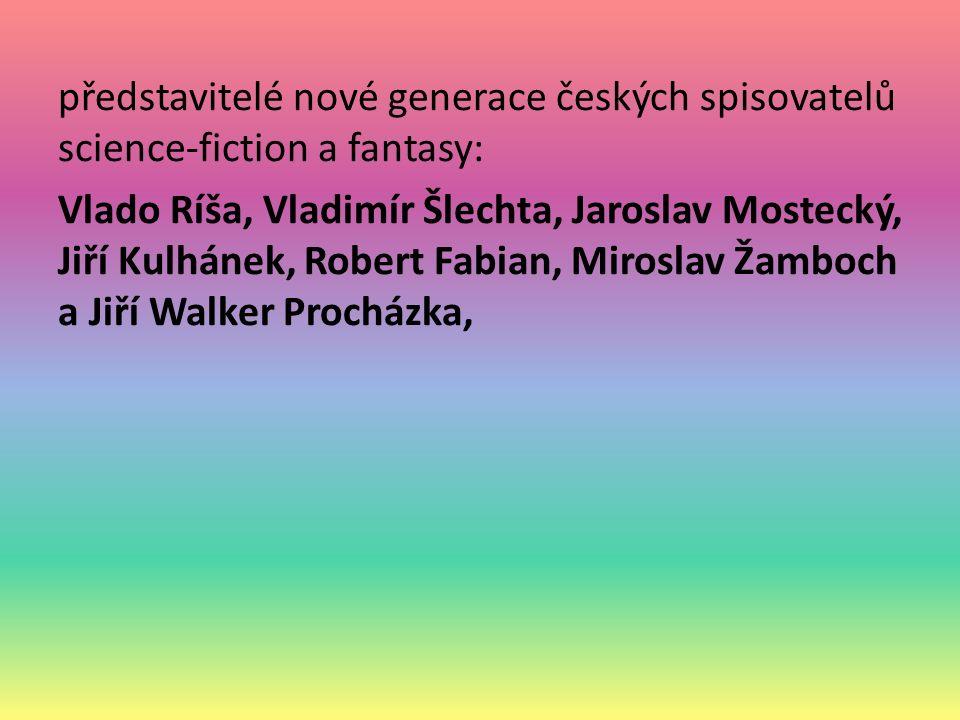 představitelé nové generace českých spisovatelů science-fiction a fantasy: Vlado Ríša, Vladimír Šlechta, Jaroslav Mostecký, Jiří Kulhánek, Robert Fabi