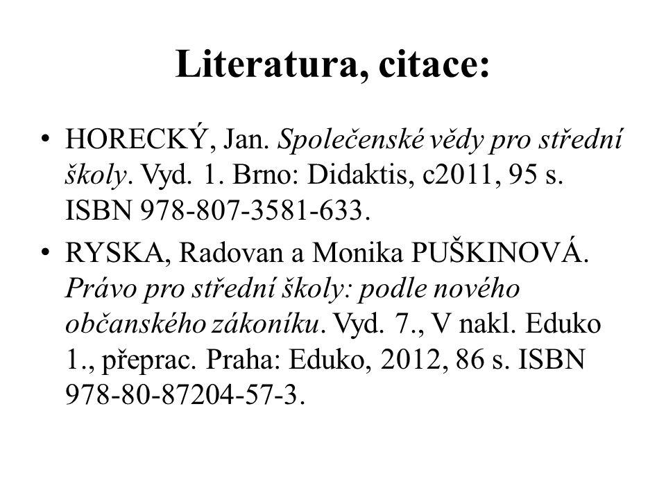Literatura, citace: HORECKÝ, Jan. Společenské vědy pro střední školy.