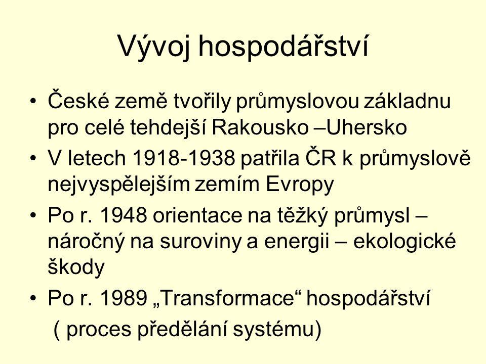Vývoj hospodářství České země tvořily průmyslovou základnu pro celé tehdejší Rakousko –Uhersko V letech 1918-1938 patřila ČR k průmyslově nejvyspělejším zemím Evropy Po r.