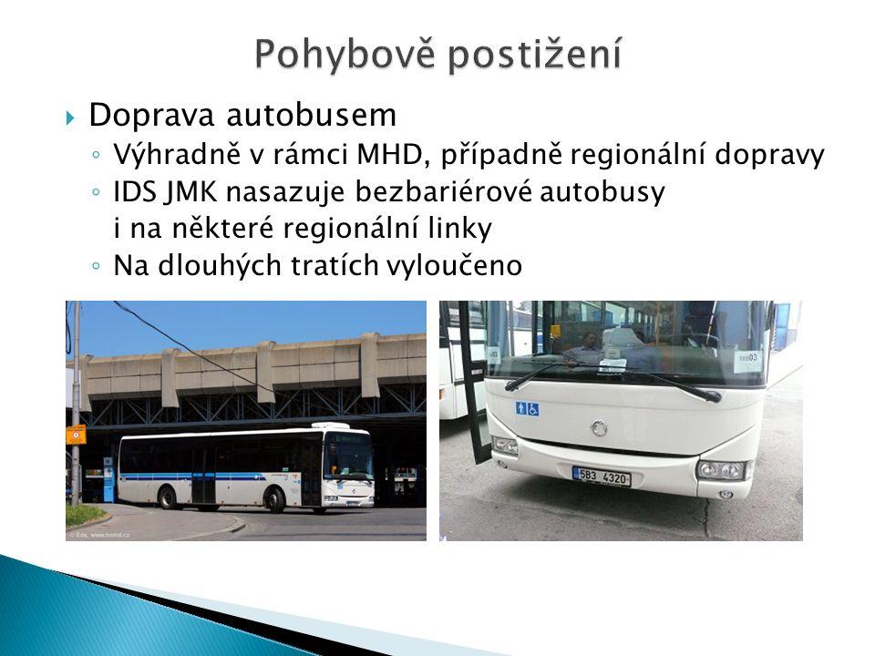  Doprava autobusem ◦ Výhradně v rámci MHD, případně regionální dopravy ◦ IDS JMK nasazuje bezbariérové autobusy i na některé regionální linky ◦ Na dlouhých tratích vyloučeno