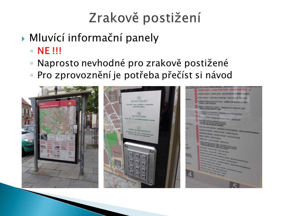  Mluvící informační panely ◦ NE !!.