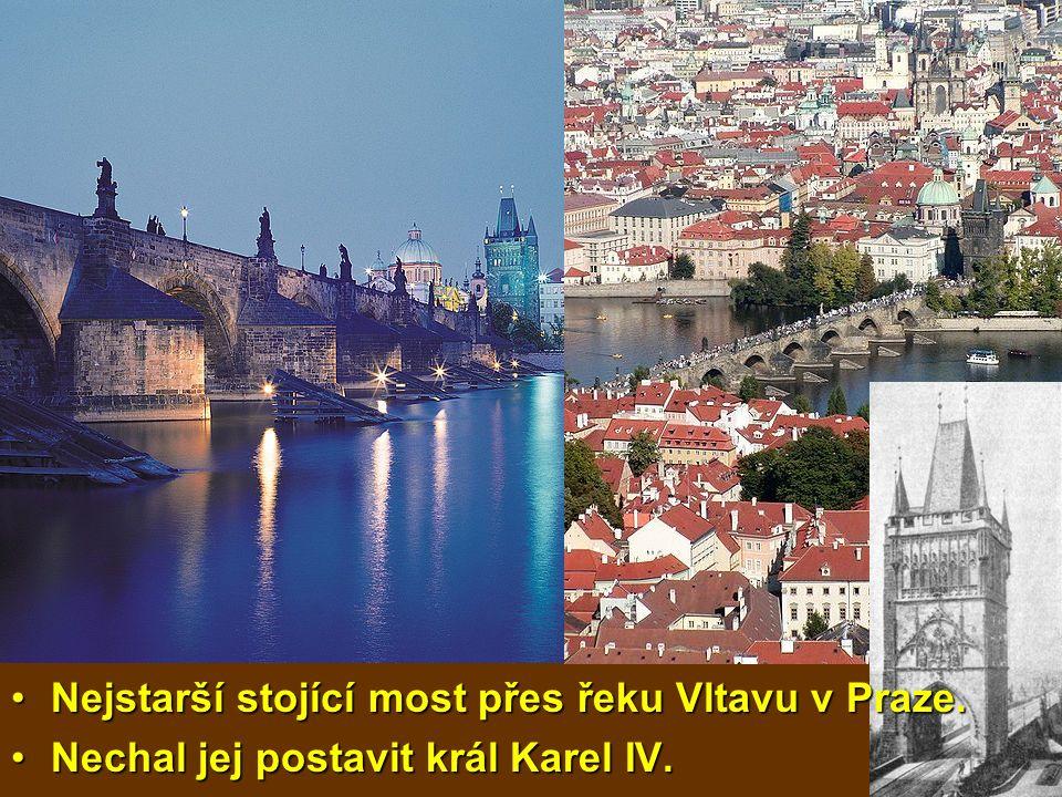 Nejstarší stojící most přes řeku Vltavu v Praze.Nejstarší stojící most přes řeku Vltavu v Praze. Nechal jej postavit král Karel IV.Nechal jej postavit